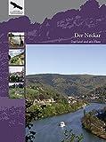Der Neckar: Das Land und sein Fluss (Naturschutz-Spectrum. Themen)