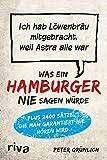 Was ein Hamburger nie sagen würde: Ich hab Löwenbräu mitgebracht, weil Astra alle war - Peter Grünlich