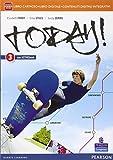 Today! Con FascicoloLIM. Per la Scuola media. Con e-book. Con espansione online. Con libro: 3