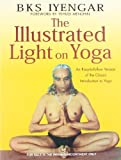 The Illustrated Light on Yoga by Iyengar, B. K. S. (2005) Paperback