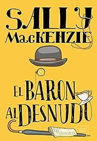 EL BARÓN AL DESNUDO par Sally MacKenzie