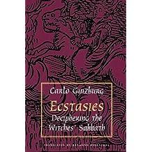 Ecstasies: Deciphering the Witches' Sabbath