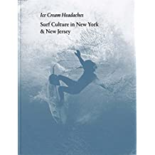 Julien Roubinet: Ice Cream Headaches: Surf Culture in New York & New Jersey