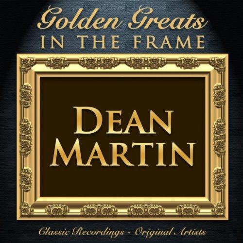Golden Greats - In the Frame: Dean Martin