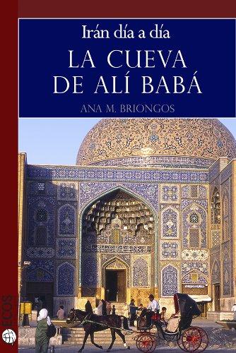 La cueva de Alí Babá. Irán día a día por Ana M. Briongos