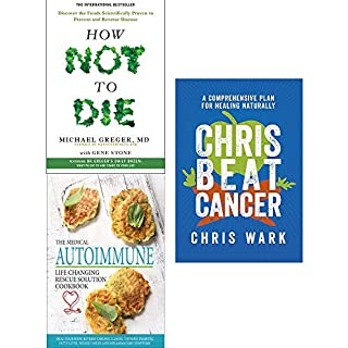 Chris beat cancer [hardcover], how not to die, medical autoimmune 3 books collection set