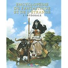 Encyclopédie du fantastique et de l'étrange : L'intégrale
