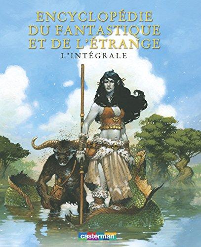 Encyclopdie du fantastique et de l'trange : L'intgrale