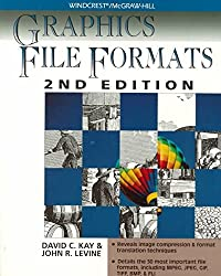 [(Graphics File Formats)] [By (author) David C. Kay ] published on (October, 1994)