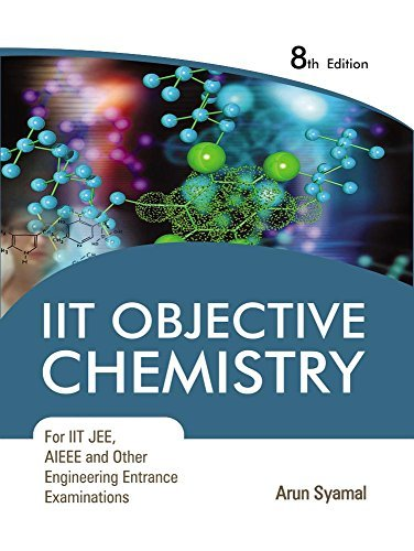 IIT Objective Chemistry For IIT JEE, AIEEE And Other Engineering Entrace Examinations