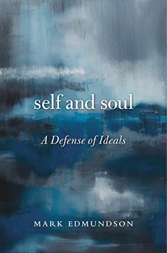 Self and Soul: A Defense of Ideals (English Edition)