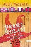 Pearl Nolan und der tote... von Julie Wassmer