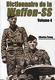 Dictionnaire de la Waffen-SS : Volume 4