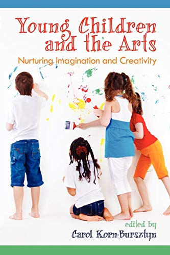 Young Children and the Arts: Nurturing Imagination and Creativity