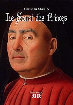 Le Secret des Princes par [Maria, Christian]