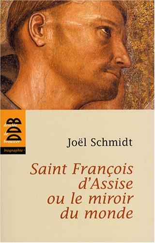 Saint Franois d'Assise ou le miroir du monde
