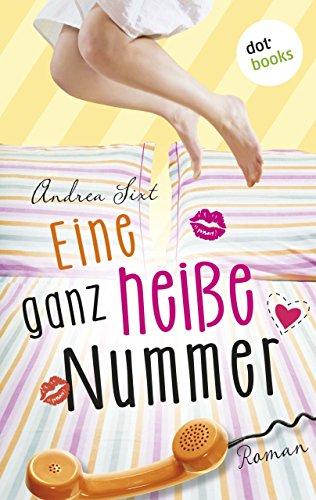 Eine ganz heiße Nummer: Roman