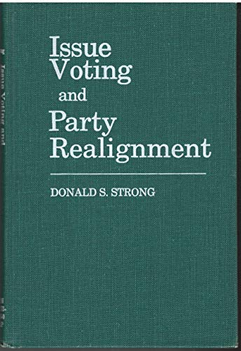 Issue Voting and Party Realignment por Donald Stuart Strong