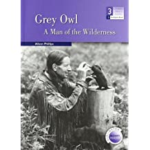 Grey Owl A Man of the Wilderness