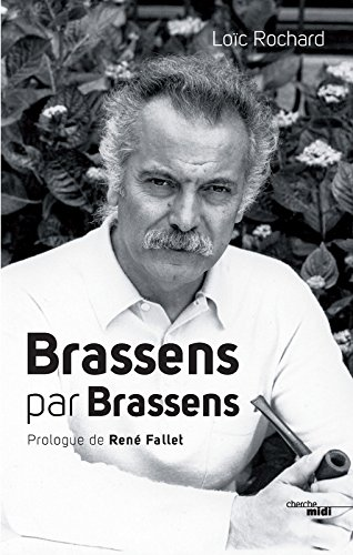 Descargar Libro Brassens par Brassens - Nouvelle édition 2011 de Loïc ROCHARD