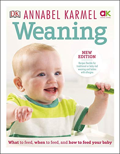 Weaning: New Edition - What to Feed, When to Feed and How to Feed your Baby (English Edition)