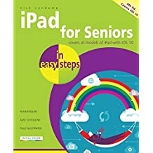 iPad for Seniors in easy steps, 6th Edition - covers iOS 10
