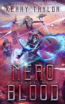 Nero Blood: A Space Fantasy Romance (The Neron Rising Saga Book 4) by [Taylor, Keary]