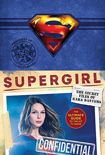Supergirl: The Secret Files of Kara Danvers: The Ultimate Guide to the Hit TV Show por Warner Brothers