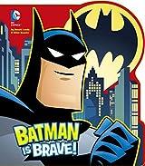 Batman is Brave