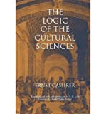 By Ernst Cassirer ; Steve G Lofts ; S G Lofts ; Donald Phillip Verene ( Author ) [ Logic of the Cultural Sciences: Five Studies Cassirer Lectures By Oct-2000 Paperback