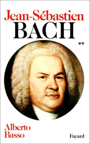 JEAN-S?BASTIEN BACH T.02 1723-1750 by ALBERTO BASSO (January 19,1984)