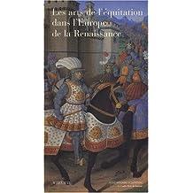 Les Arts de l'équitation dans l'Europe de la Renaissance : VIe colloque de l'Ecole nationale d'équitation au château d'Oiron (4 et 5 octobre 2002)