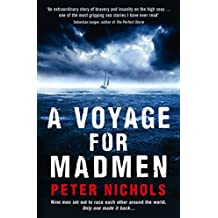 A Voyage For Madmen: Nine men set out to race each other around the world. Only one made it back ...