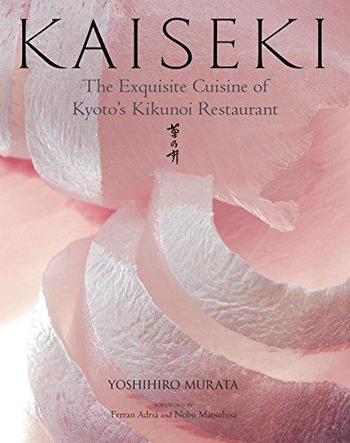 Kaiseki: The Exquisite Cuisine Of Kyoto's Kikunoi Restaurant: The Exquisite Cuisine of Kyoto's Kikunoi Restaurant