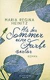 Maria Regina Heinitz: Als der Sommer eine Farbe verlor