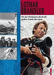 Lothar Brandler: Mit der Filmkamera durch die großen Wände der Alpen (Bergabenteuer)