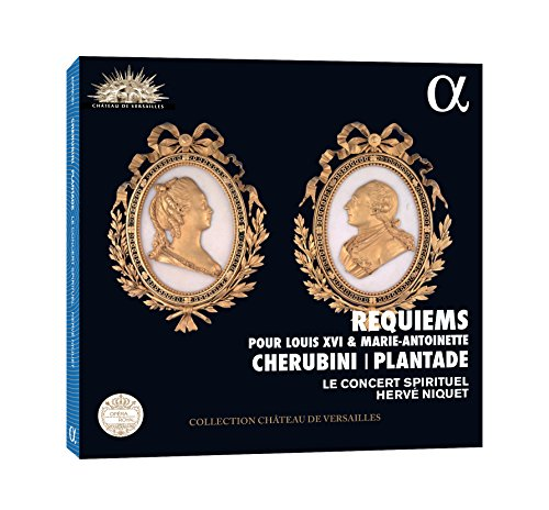 Cherubini/Plantade: Requien für Louis XVI & Marie-Antoinette