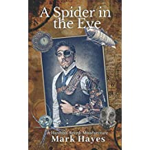 A Spider In The Eye: A Hannibal Smyth Misadventure (The Hannibal Smyth Misadventures)
