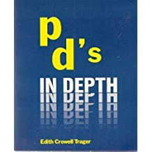 PD's in Depth by Edith Crowell Trager (1983-01-01)