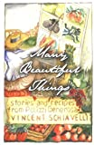 Many Beautiful Things: Stories and Recipes from Polizzi Generosa by Vincent Schiavelli (2002-10-08)