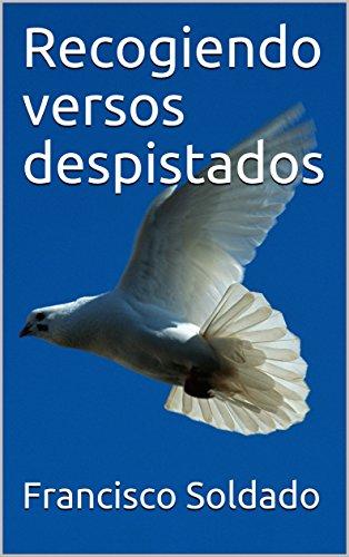 Recogiendo versos despistados por Francisco Soldado