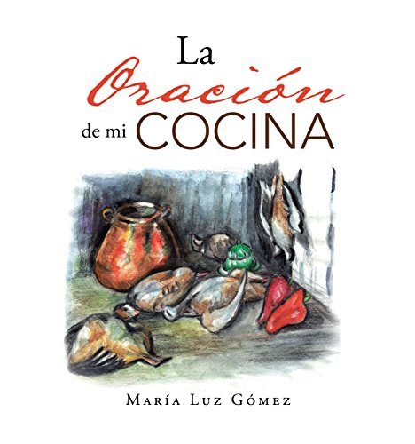 La Oración de mi COCINA por María Luz Gómez