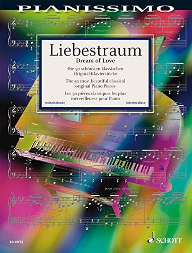 Liebestraum: Die 50 schönsten klassischen Original-Klavierstücke. Klavier. (Pianissimo)
