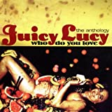 Songtexte von Juicy Lucy - Who Do You Love: The Anthology