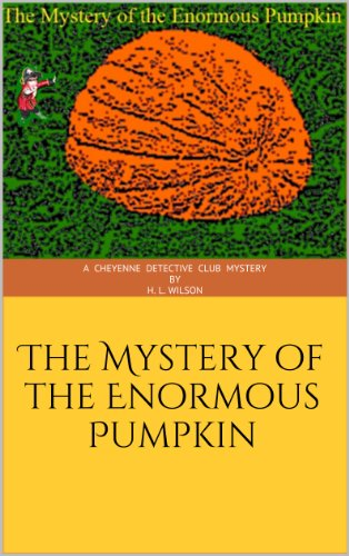 The Mystery of the Enormous Pumpkin (English Edition)