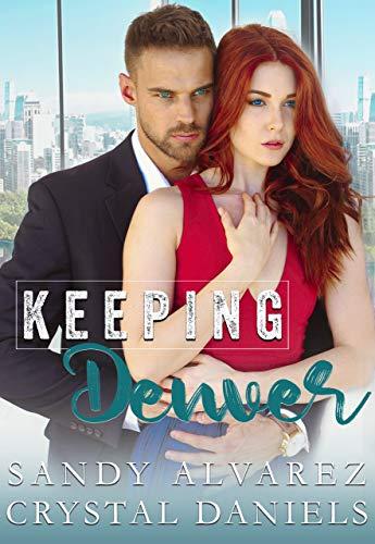 Keeping Denver (English Edition) eBook: Sandy Alvarez, Crystal ...