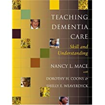 Teaching Dementia Care: Skill and Understanding by Nancy L. Mace (2005-03-23)