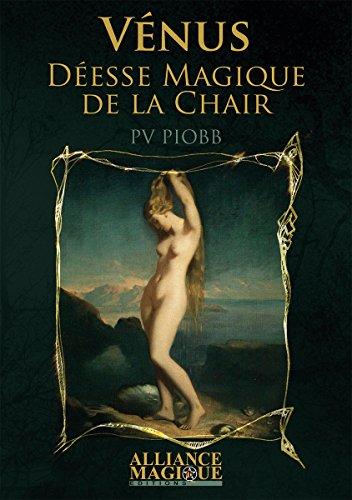 Vénus - Déesse Magique de la Chair par P.V. Piobb