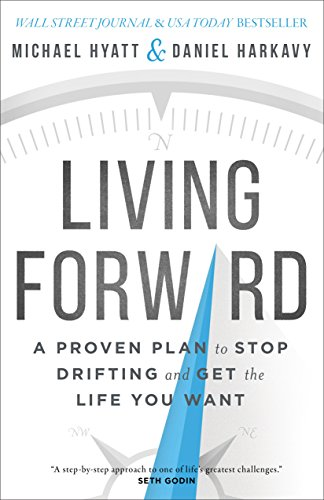 living-forward-a-proven-plan-to-stop-drifting-and-get-the-life-you-want