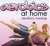 Aerobics at Home: Aerobics Nonstop